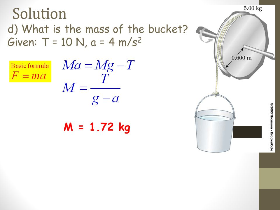 Solution d) What is the mass of the bucket