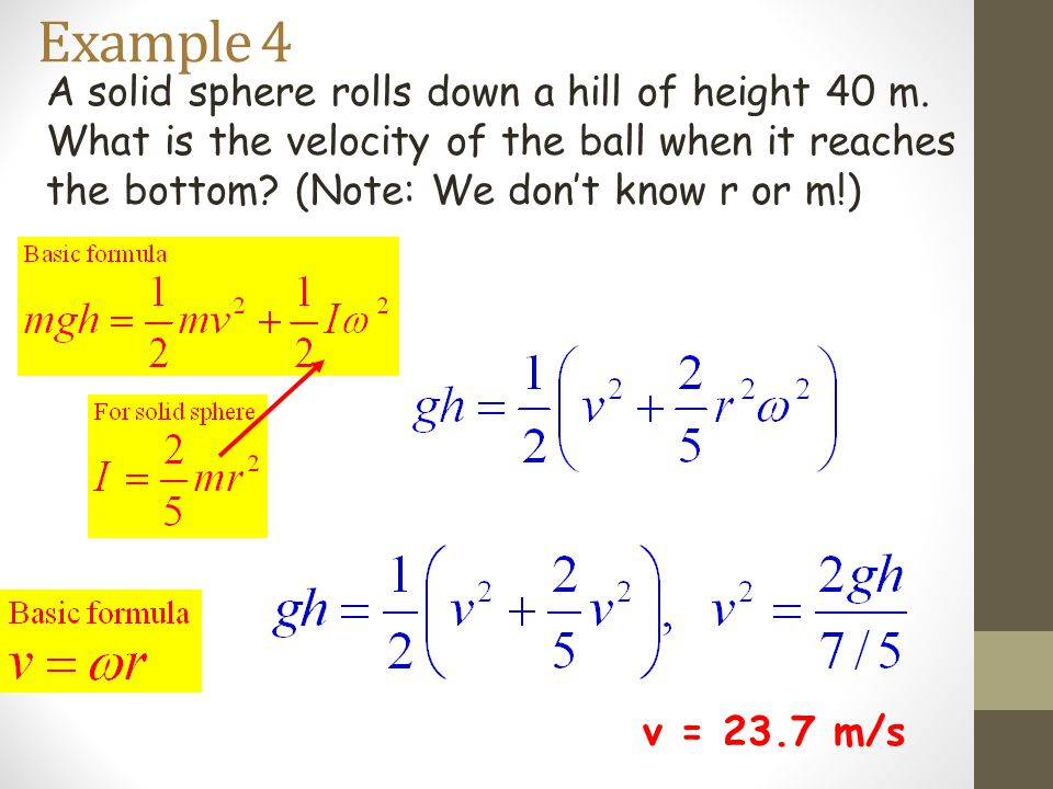 Example 4 A solid sphere rolls down a hill of height 40 m.