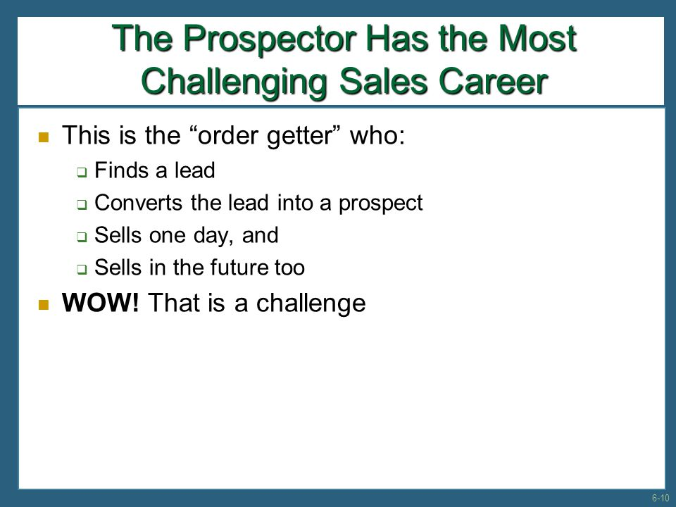 The Prospector Has the Most Challenging Sales Career