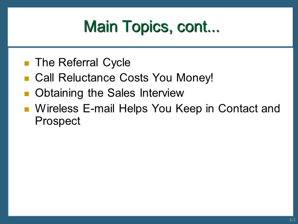 Main Topics, cont... The Referral Cycle