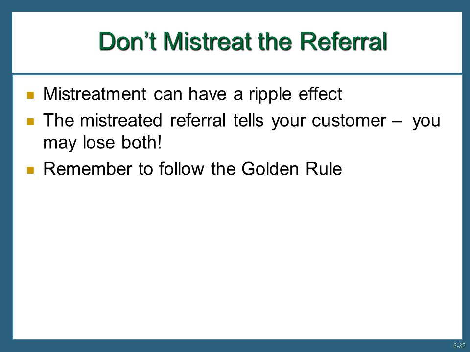 Don't Mistreat the Referral