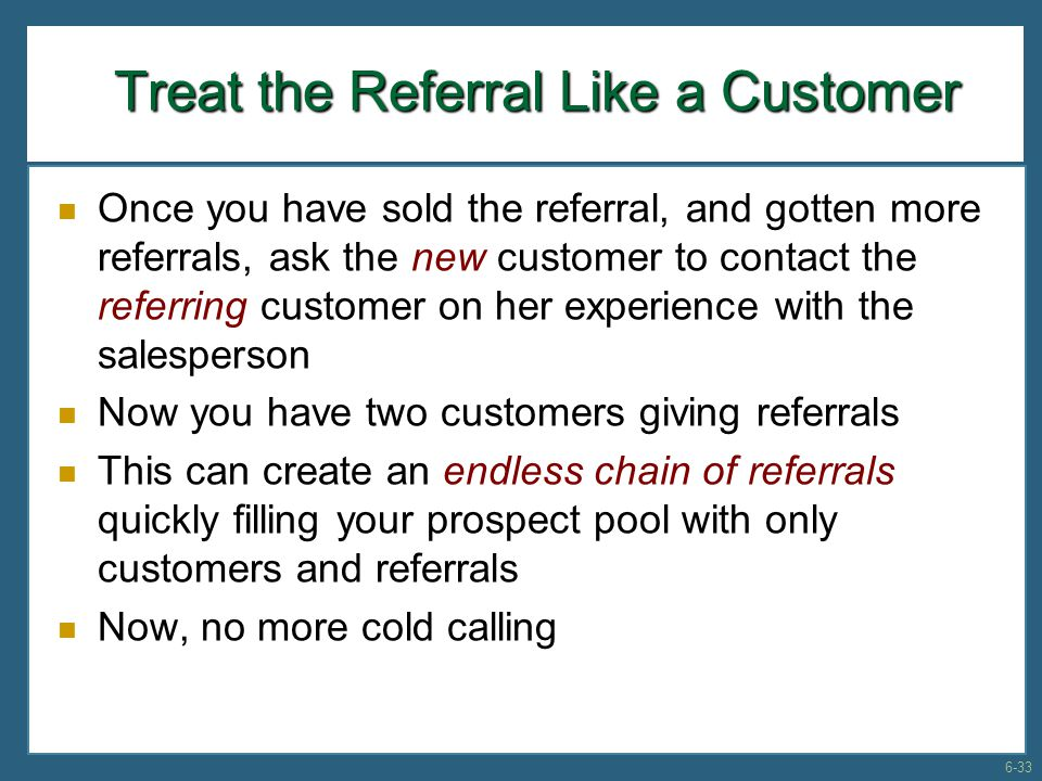 Treat the Referral Like a Customer