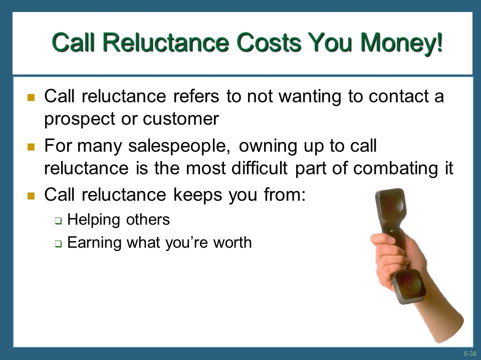 Call Reluctance Costs You Money!