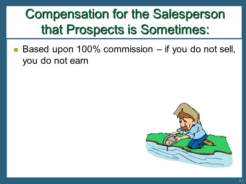 Compensation for the Salesperson that Prospects is Sometimes: