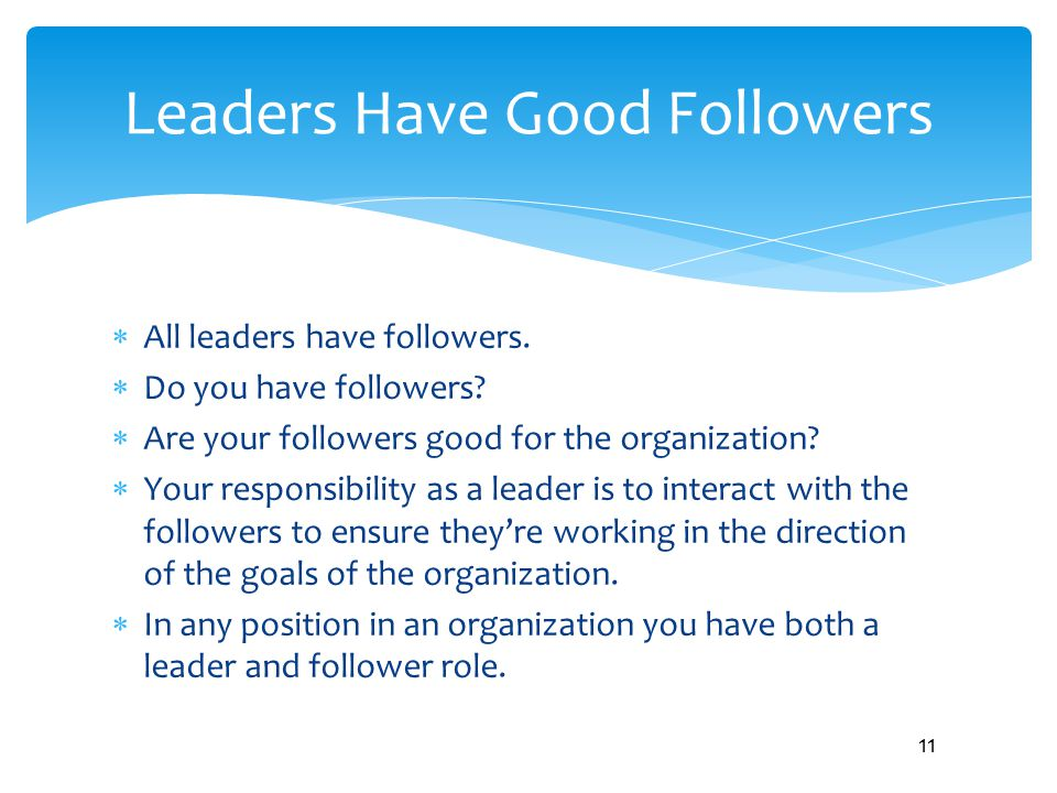 Leaders Have Good Followers