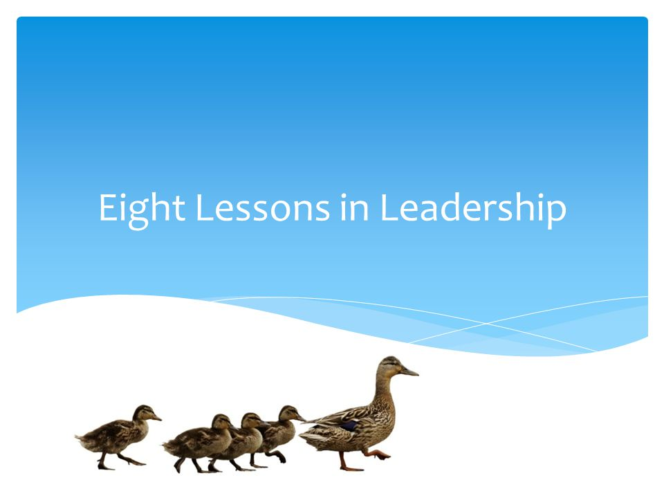 Eight Lessons in Leadership
