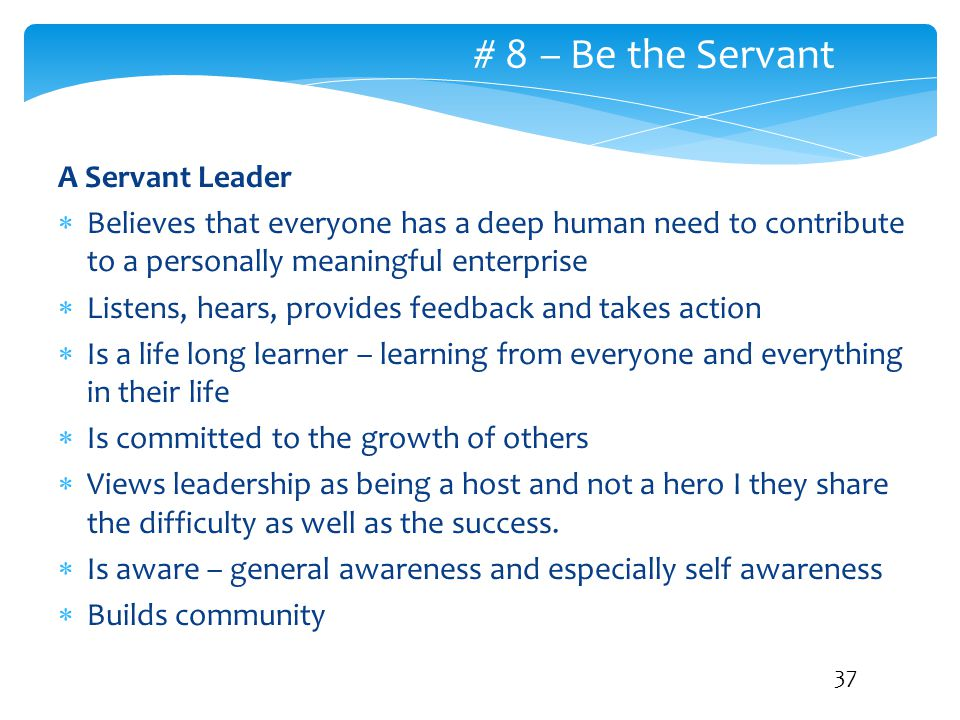 # 8 – Be the Servant A Servant Leader