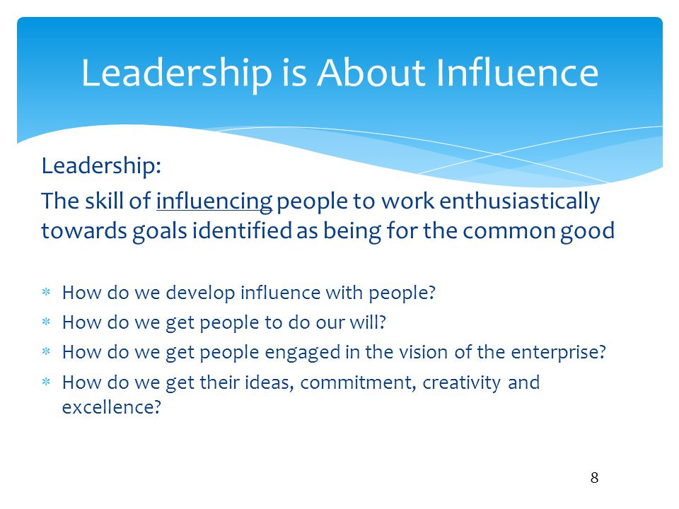 Leadership is About Influence
