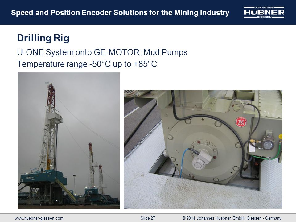 Drilling Rig U-ONE System onto GE-MOTOR: Mud Pumps Temperature range -50°C up to +85°C