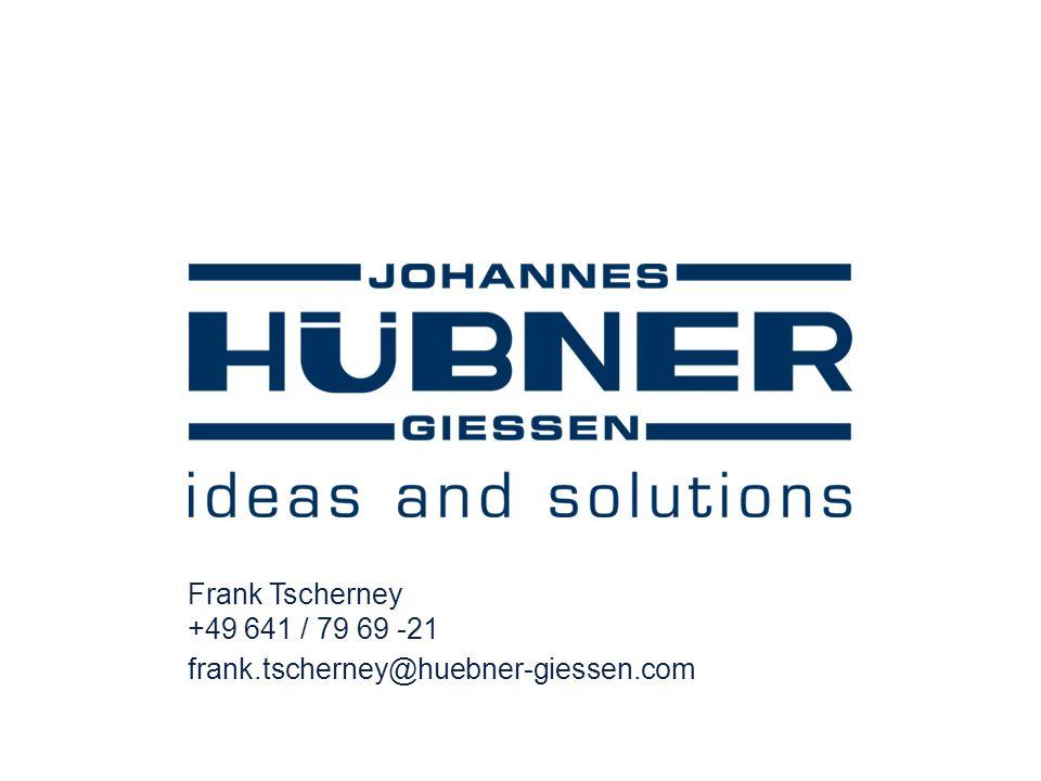 Frank Tscherney +49 641 / 79 69 -21 frank.tscherney@huebner-giessen.com