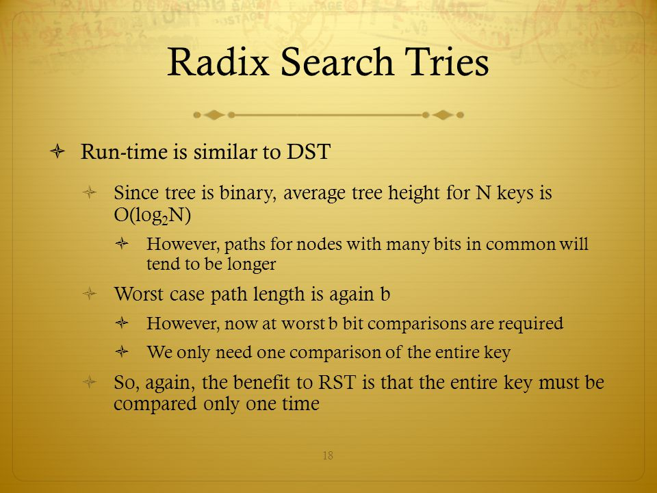 Radix Search Tries Run-time is similar to DST