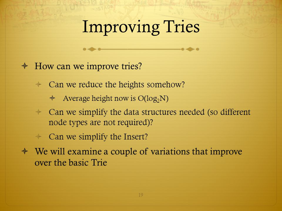 Improving Tries How can we improve tries