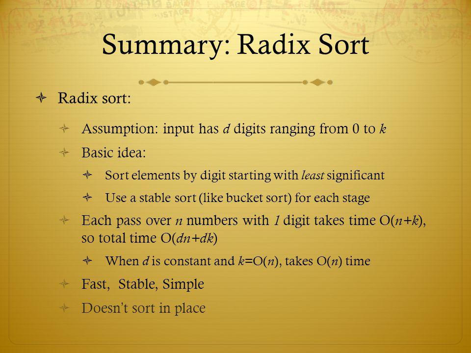 Summary: Radix Sort Radix sort: