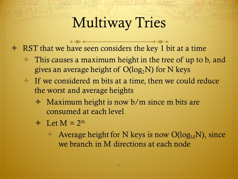 Multiway Tries RST that we have seen considers the key 1 bit at a time