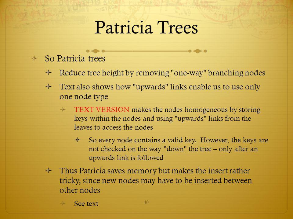 Patricia Trees So Patricia trees