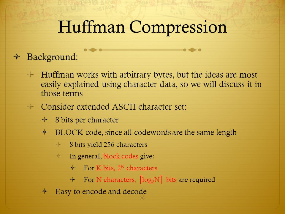 Huffman Compression Background: