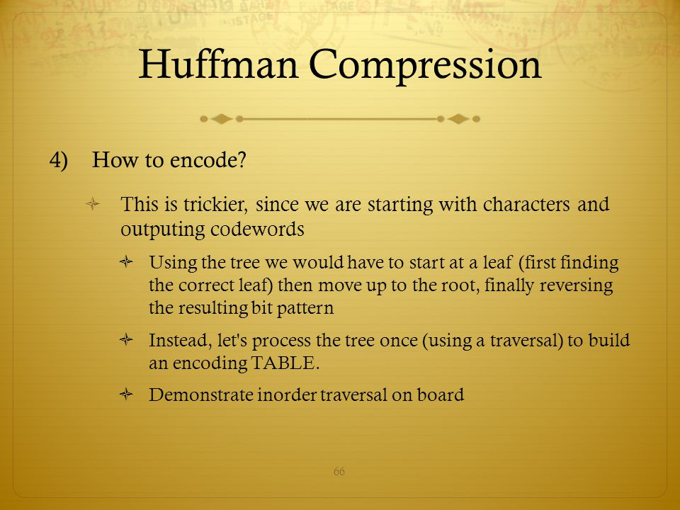 Huffman Compression How to encode