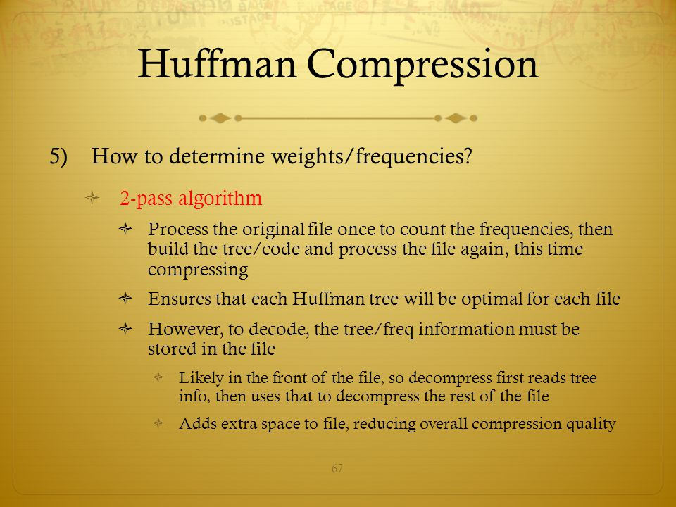 Huffman Compression How to determine weights/frequencies