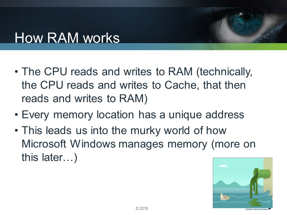 How RAM works The CPU reads and writes to RAM (technically, the CPU reads and writes to Cache, that then reads and writes to RAM)
