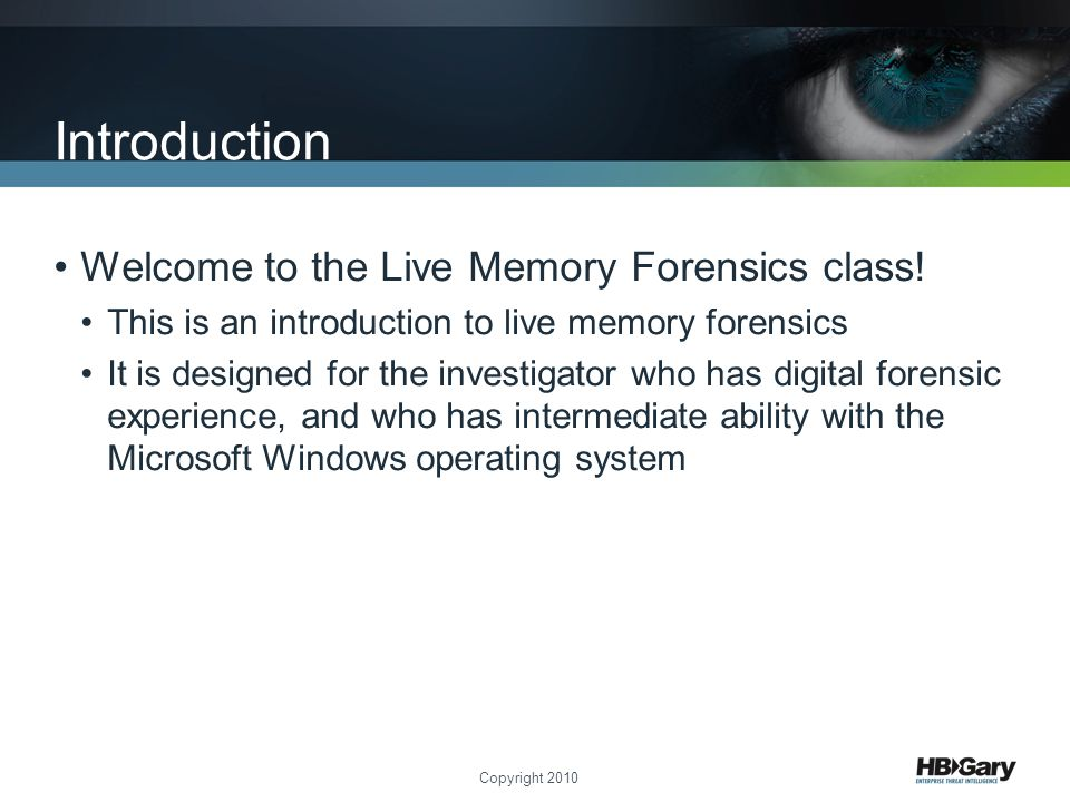 Introduction Welcome to the Live Memory Forensics class!