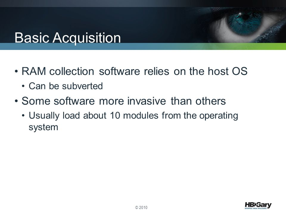 Basic Acquisition RAM collection software relies on the host OS