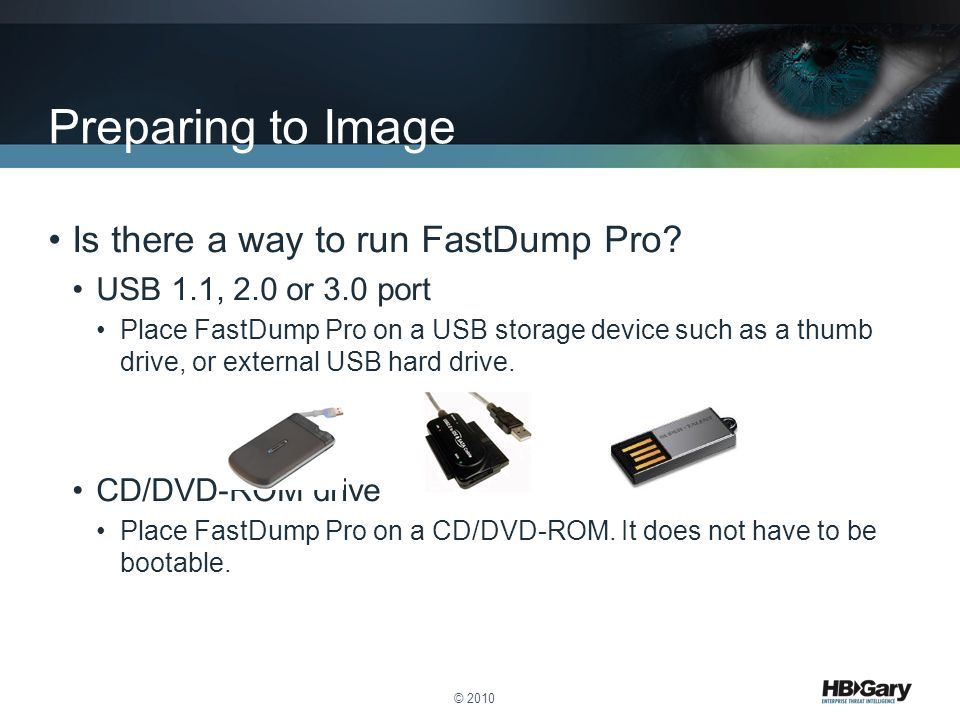 Preparing to Image Is there a way to run FastDump Pro