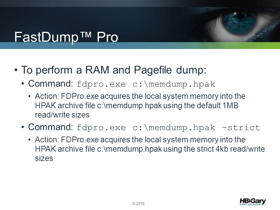FastDump™ Pro To perform a RAM and Pagefile dump: