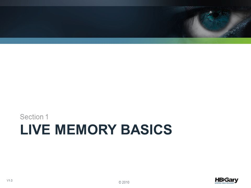 Section 1 Live Memory Basics © 2010 V1.0