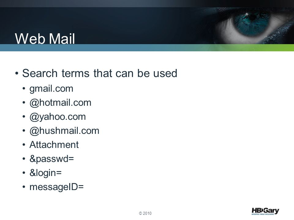 Web Mail Search terms that can be used gmail.com @hotmail.com