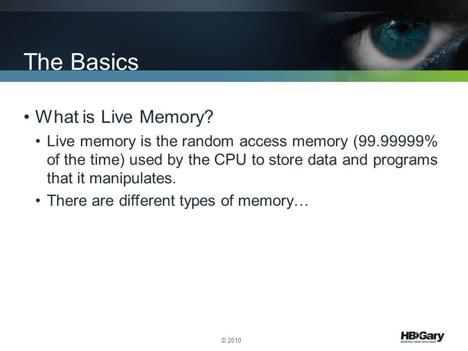 The Basics What is Live Memory
