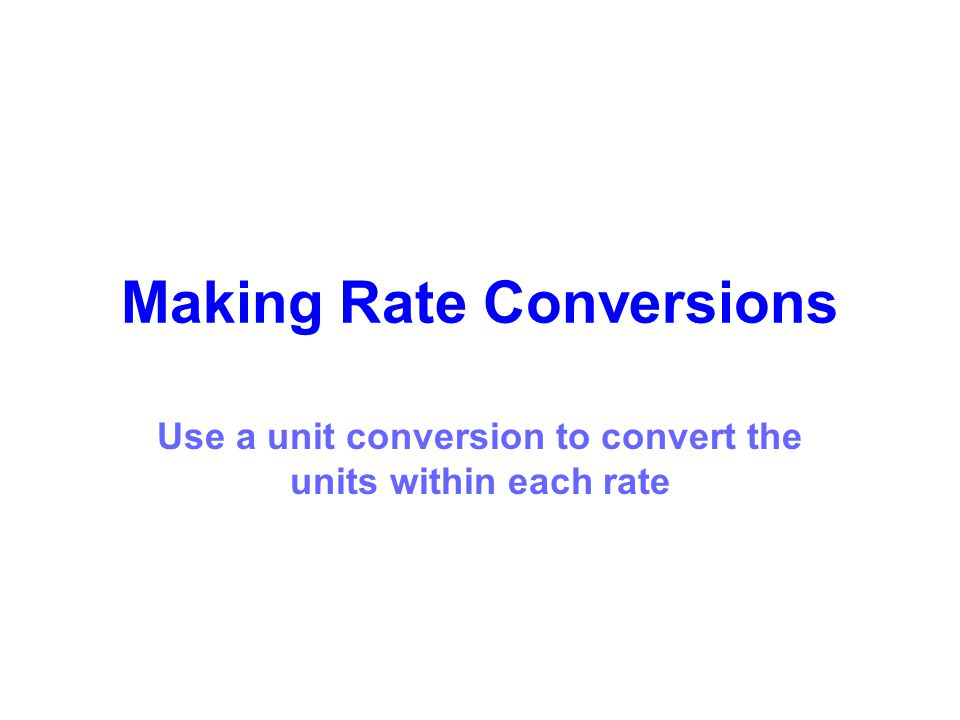 Making Rate Conversions