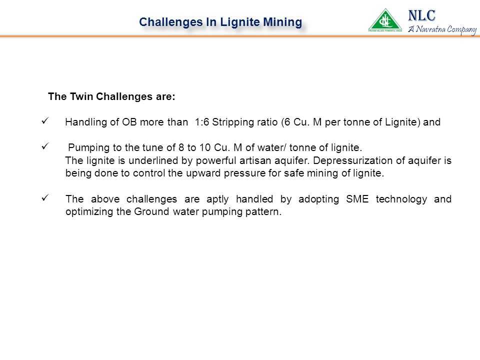 NLC Challenges In Lignite Mining The Twin Challenges are: