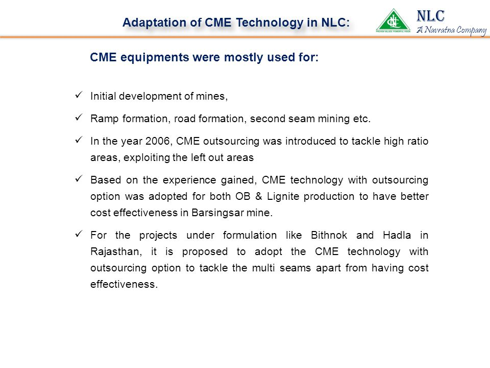 NLC Adaptation of CME Technology in NLC: