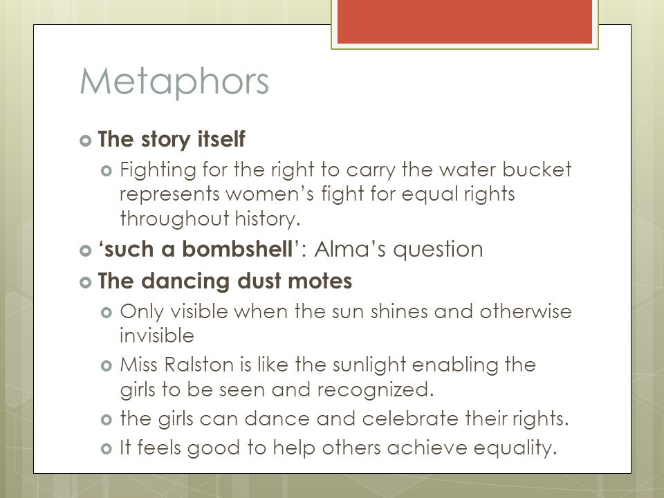Metaphors The story itself 'such a bombshell': Alma's question