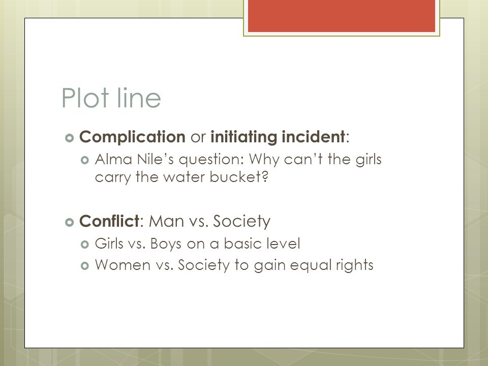 Plot line Complication or initiating incident: