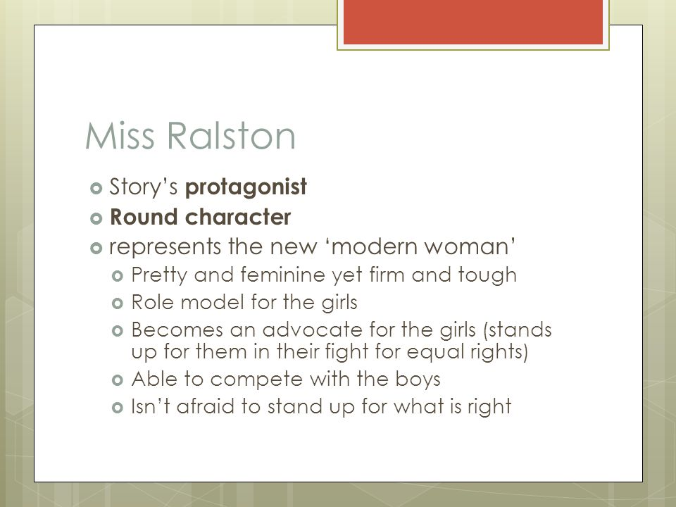Miss Ralston Story's protagonist Round character