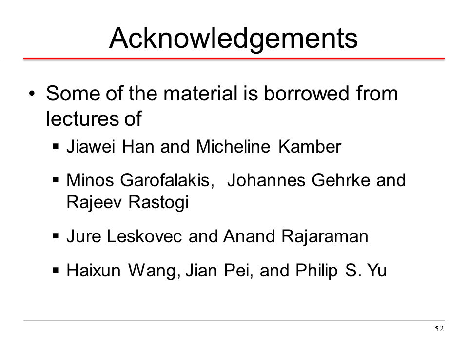 Acknowledgements Some of the material is borrowed from lectures of