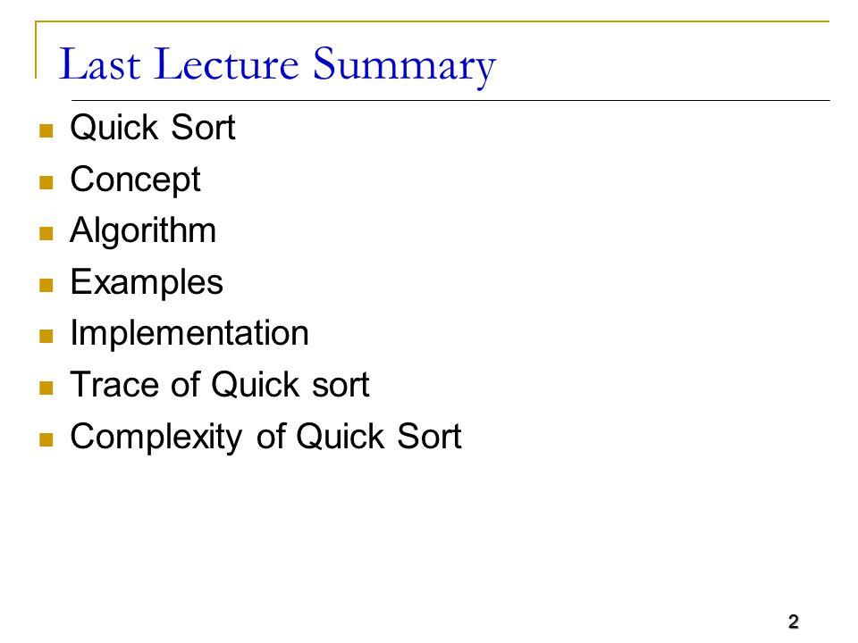 Last Lecture Summary Quick Sort Concept Algorithm Examples