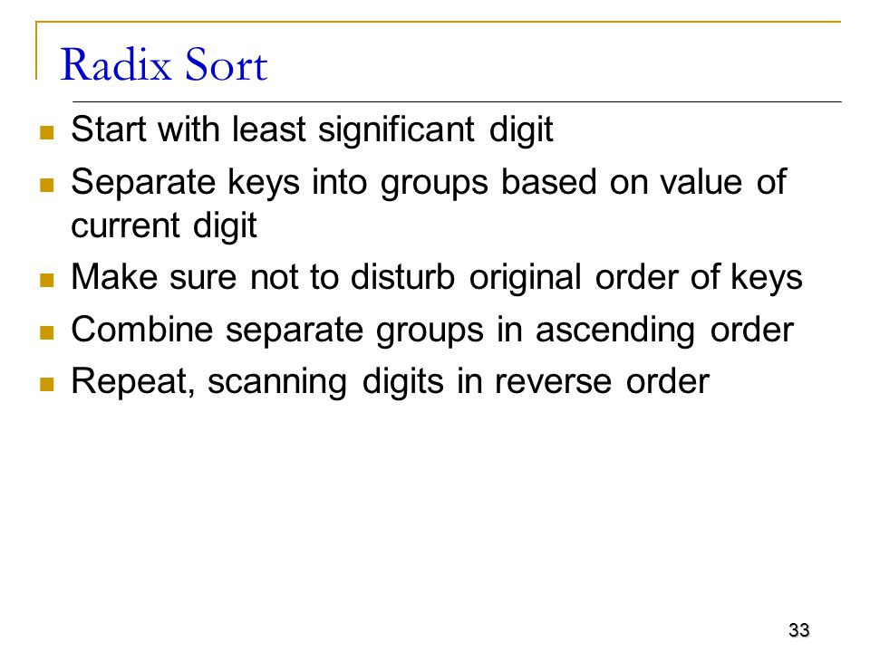 Radix Sort Start with least significant digit