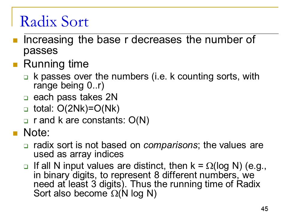 Radix Sort Increasing the base r decreases the number of passes