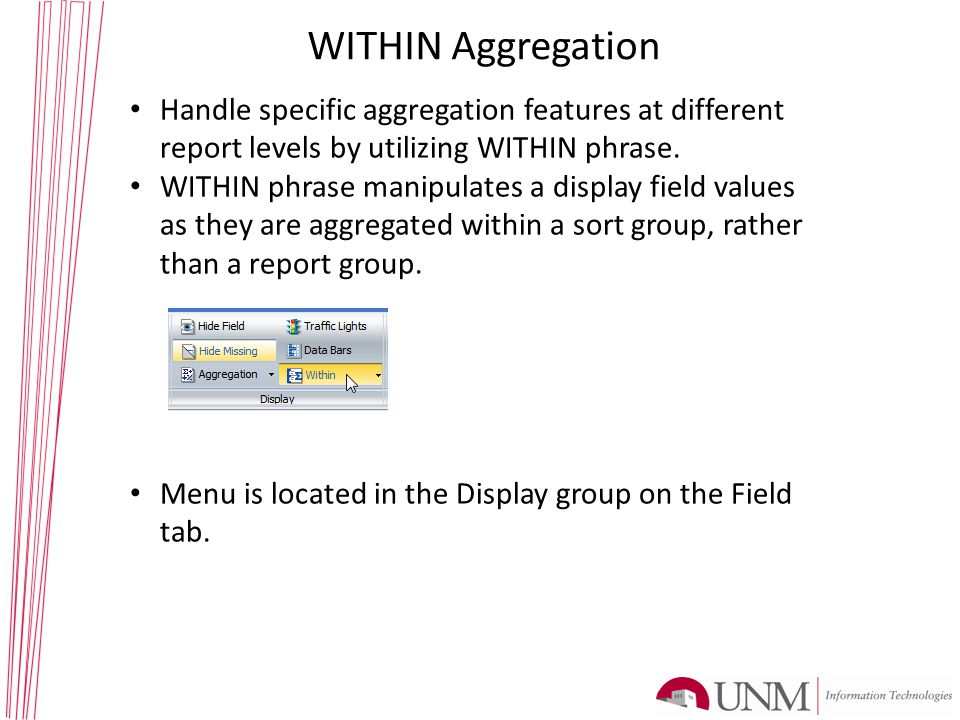 WITHIN Aggregation Handle specific aggregation features at different report levels by utilizing WITHIN phrase.