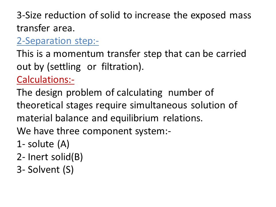 3-Size reduction of solid to increase the exposed mass transfer area