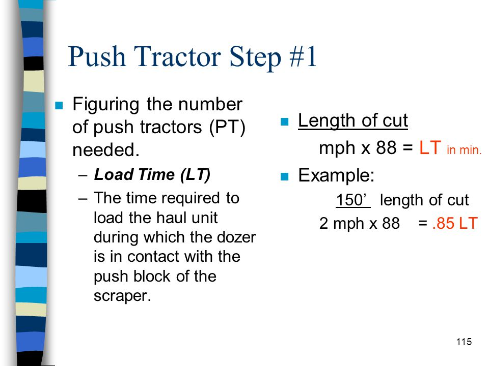 Push Tractor Step #1 Figuring the number of push tractors (PT) needed.