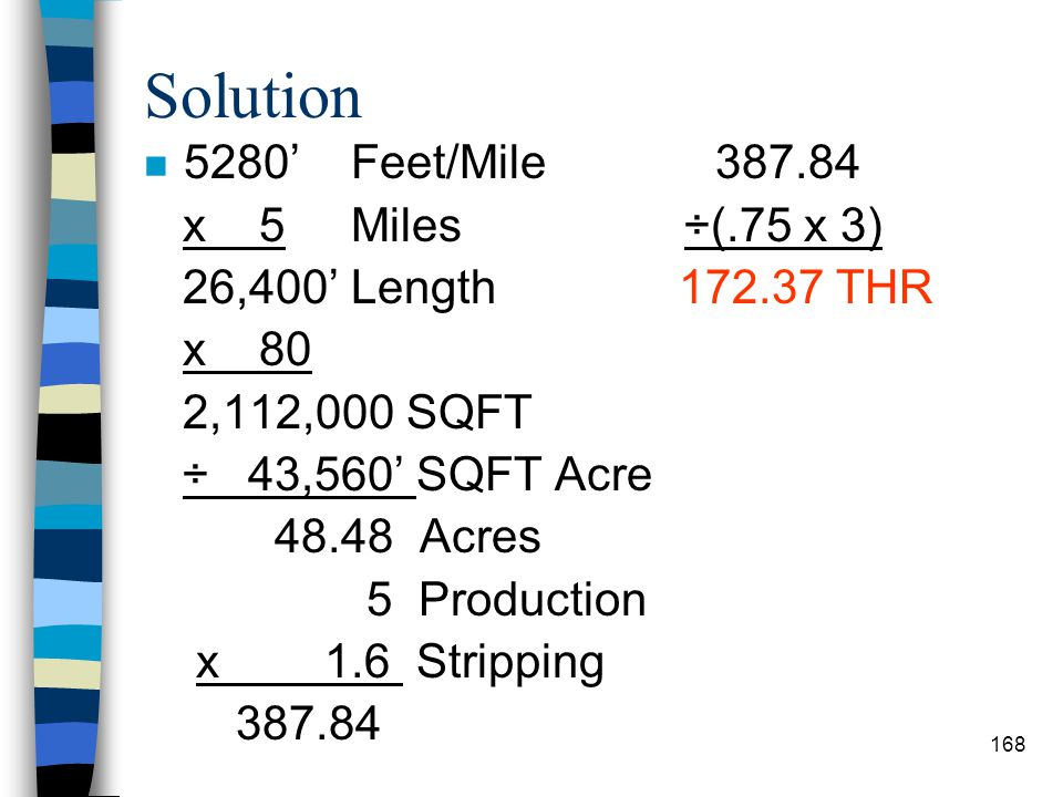 Solution 5280' Feet/Mile 387.84 x 5 Miles ÷(.75 x 3)