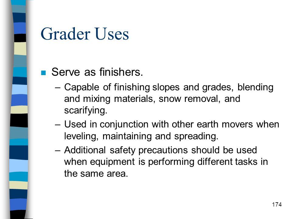 Grader Uses Serve as finishers.