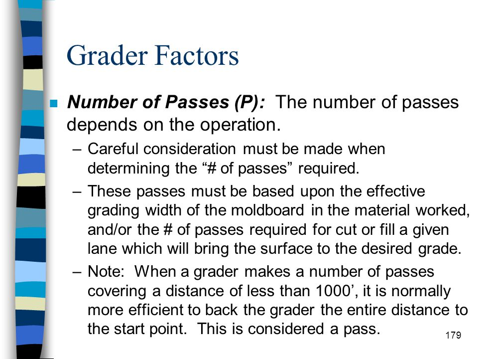 Grader Factors Number of Passes (P): The number of passes depends on the operation.