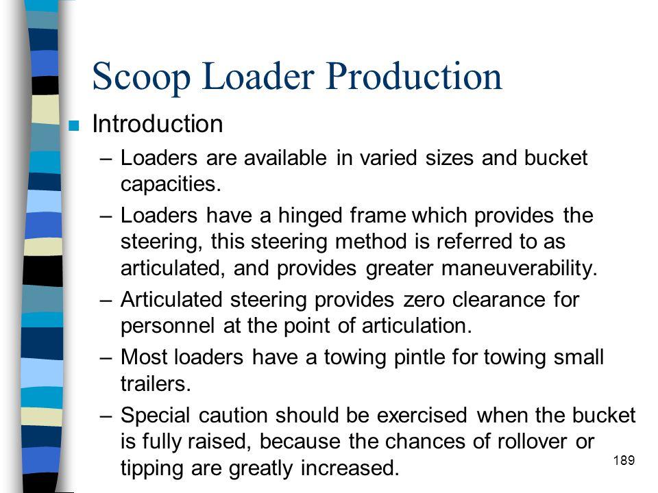 Scoop Loader Production