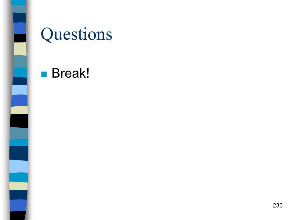 Questions Break!