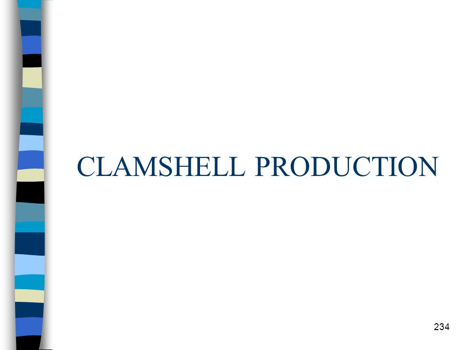 CLAMSHELL PRODUCTION