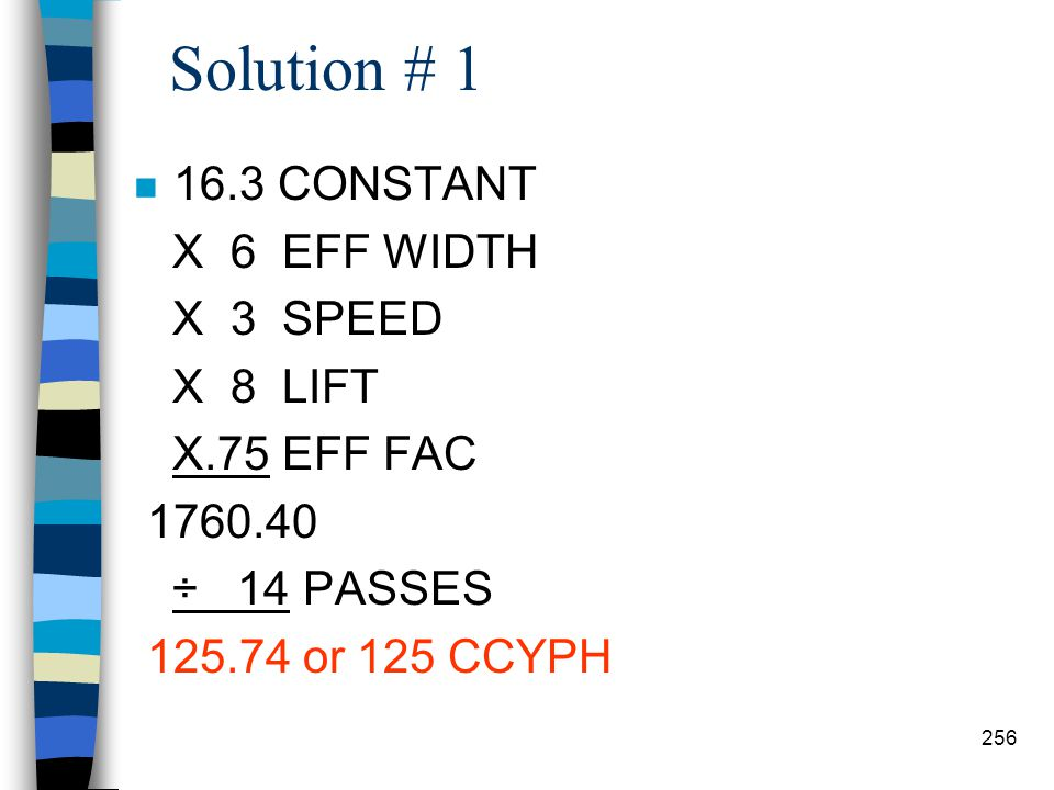 Solution # 1 16.3 CONSTANT X 6 EFF WIDTH X 3 SPEED X 8 LIFT